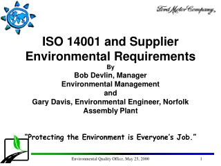 ISO 14001 and Supplier Environmental Requirements  By Bob Devlin, Manager Environmental Management and Gary Davis, Envir