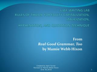 From  Real Good Grammar, Too by Mamie Webb Hixon