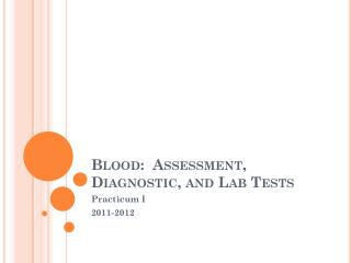 Blood:  Assessment, Diagnostic, and Lab Tests