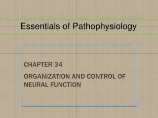 Chapter  34 Organization and Control of Neural Function