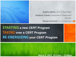 STARTING a  new CERT  Program TAKING over a CERT Program RE-ENERGIZING your CERT Program