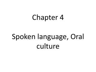 Chapter 4 Spoken language, Oral culture