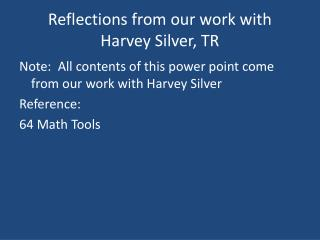 Reflections from our work with  Harvey Silver, TR