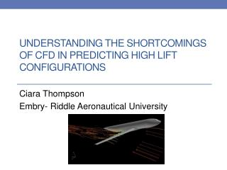 Understanding the Shortcomings of CFD in Predicting High Lift Configurations