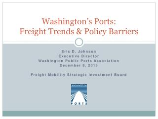 Washington's Ports: Freight Trends & Policy Barriers