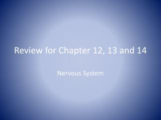 Review for Chapter 12, 13 and 14