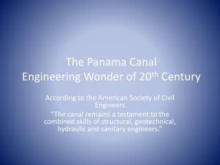 The Panama Canal   Engineering Wonder of 20 th  Century