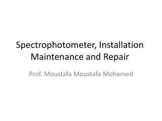 Spectrophotometer, Installation Maintenance and Repair