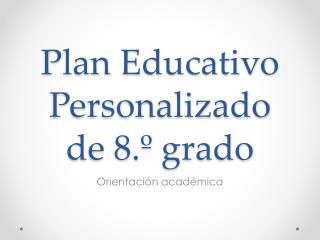 Plan Educativo Personalizado de 8.º grado