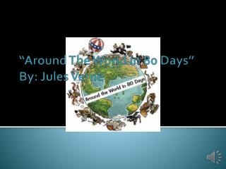 """Around The World In 80 Days"" By: Jules Verne"