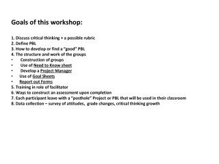 Goals of this workshop: 1. Discuss critical thinking + a possible rubric 2. Define PBL