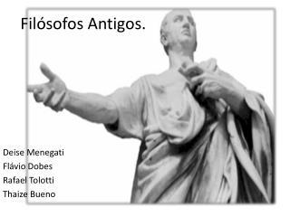 Filósofos Antigos.