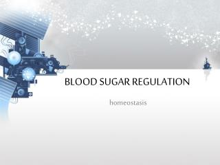 BLOOD SUGAR REGULATION