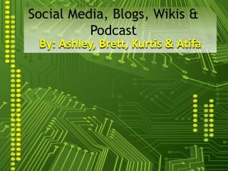 Social Media, Blogs, Wikis & Podcast