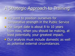 A Strategic Approach to Training