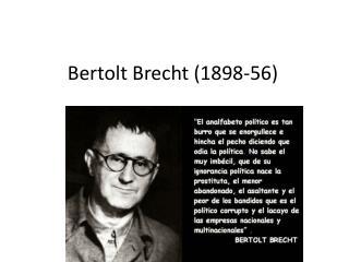 Bertolt  Brecht (1898-56)