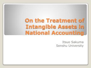 On the Treatment of Intangible Assets in National Accounting