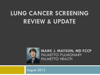 LUNG CANCER SCREENING REVIEW & UPDATE