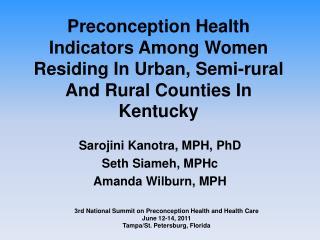 Sarojini Kanotra, MPH,  PhD  Seth  Siameh,  MPHc Amanda  Wilburn, MPH