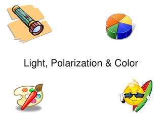 Light, Polarization & Color