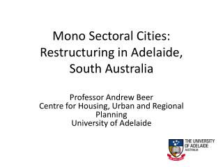 Mono Sectoral Cities: Restructuring in Adelaide,  South Australia