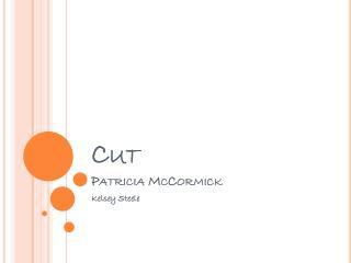 Cut Patricia McCormick