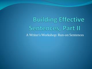 Building Effective Sentences, Part II