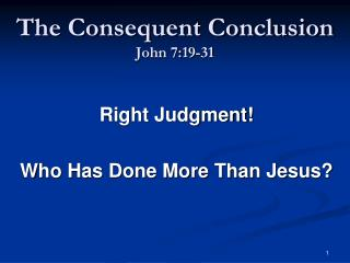 The Consequent Conclusion John 7:19-31