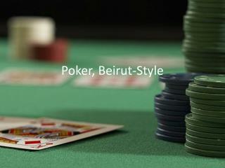 Poker, Beirut-Style
