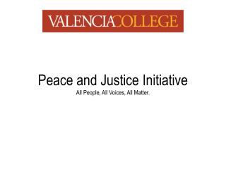 Peace and Justice Initiative All People, All Voices, All Matter.