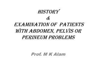 History   &  examination of  patients with abdomen, pelvis or perineum problems