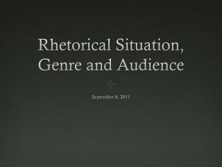 Rhetorical Situation, Genre and Audience