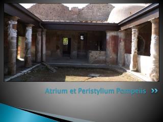 Atrium et  Peristylium Pompeiis