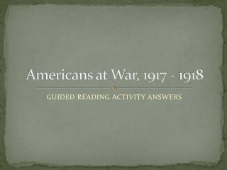 Americans at War, 1917 - 1918