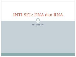 INTI SEL: DNA dan RNA