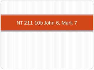 NT 211 10b John 6, Mark 7