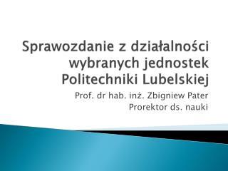 Sprawozdanie z działalności wybranych jednostek Politechniki Lubelskiej
