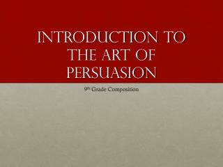 Introduction to the Art of Persuasion