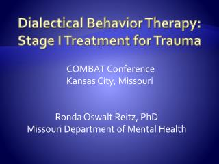 Dialectical Behavior Therapy:  Stage I Treatment for Trauma