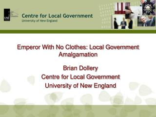 Emperor With No Clothes: Local Government Amalgamation