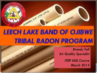 Leech  Lake Band of Ojibwe Tribal  Radon Program