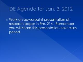 DE Agenda for Jan. 3, 2012