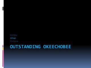 Outstanding  O keechobee