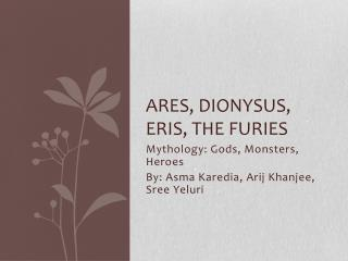 Ares, Dionysus, Eris, The furies