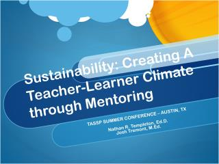 Sustainability: Creating A Teacher-Learner Climate through Mentoring
