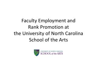 Faculty Employment and  Rank Promotion at  the University of North Carolina School of the Arts