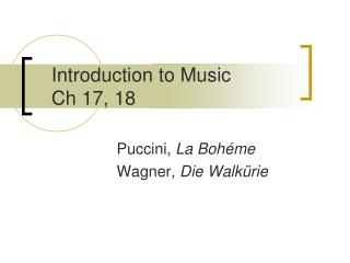 Introduction to Music Ch  17, 18