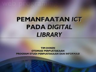 PEMANFAATAN  ICT  PADA  DIGITAL LIBRARY