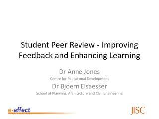 Student Peer Review - Improving Feedback and Enhancing Learning
