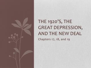 The 1920's, the Great Depression, and the New Deal